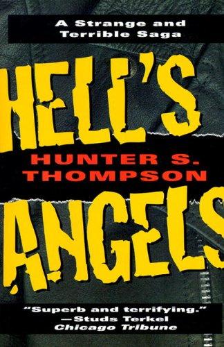 Hunter S Thompson - Hell's Angels: A Strange and Terrible Saga