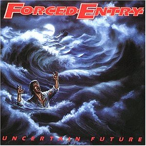 Forced Entry - Uncertain Future