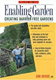 The Enabling Garden: Creating Barrier-Free Gardens