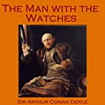 The Man with the Watches | Arthur Conan Doyle