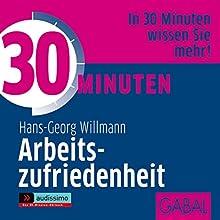 30 Minuten Arbeitszufriedenheit Hörbuch von Hans-Georg Willmann Gesprochen von: Sonngard Dressler, Gilles Karolyi, Gordon Piedesack