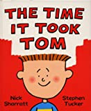 Nick Sharratt The Time it Took Tom
