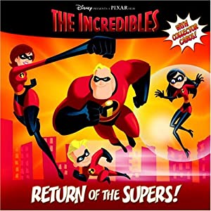 Return of the Supers! (The Incredibles Pictureback) Annie Auerbach