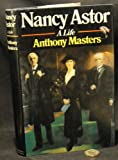 NANCY ASTOR: A LIFE (0297777041) by ANTHONY MASTERS