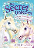 My Secret Unicorn: Stronger Than Magic and a Special Friend
