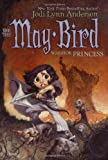 May Bird, Warrior Princess: Book Three (0689869258) by Anderson, Jodi Lynn