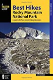 img - for Best Hikes Rocky Mountain National Park: A Guide to the Park's Greatest Hiking Adventures (Regional Hiking Series) book / textbook / text book