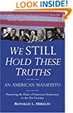 We STILL Hold These Truths: An American Manifesto