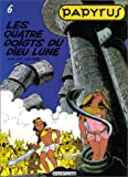 Papyrus, tome 6 : les quatre doigts du dieu Lune