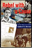 img - for Rebel with a Cause : The Amazing True Stories of an Urban Partisan in WWII book / textbook / text book