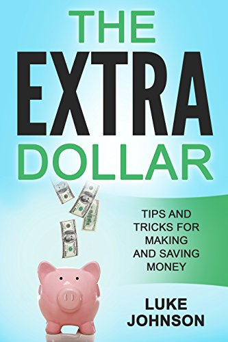 the-extra-dollar-tips-and-tricks-for-making-and-saving-money