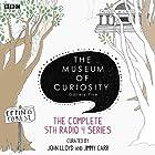 The Museum of Curiosity: Complete Series 5 Radio/TV von  BBC Gesprochen von: John Lloyd, Jimmy Carr