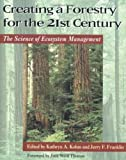 img - for Creating a Forestry for the 21st Century: The Science Of Ecosytem Management book / textbook / text book