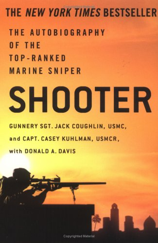 Shooter: The Autobiography of the Top-Ranked Marine Sniper, Jack Coughlin, Casey Kuhlman, Donald A. Davis