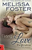 img - for Flirting with Love (Love in Bloom: The Bradens, Book Ten) Contemporary Romance (The Bradens at Trusty) (Volume 19) book / textbook / text book