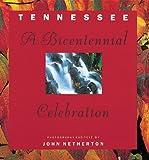 Tennessee: A Bicentennial Celebration (1565791266) by Netherton, John