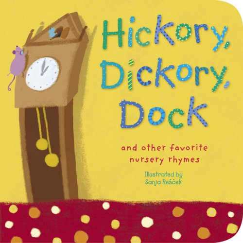 Hickory, Dickory, Dock: And Other Favorite Nursery Rhymes (Padded Nursery Rhyme Board Books)