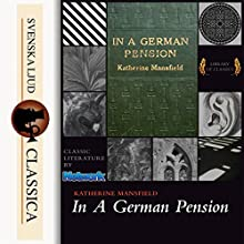 In a German Pension Audiobook by Katherine Mansfield Narrated by S. Kovalchik