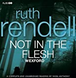 Ruth Rendell Not in the Flesh (BBC Audiobooks)