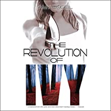 The Revolution of Ivy | Livre audio Auteur(s) : Amy Engel Narrateur(s) : Taylor Meskimen