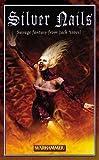 Silver Nails (A Warhammer Novel) (184154258X) by Jack Yeovil