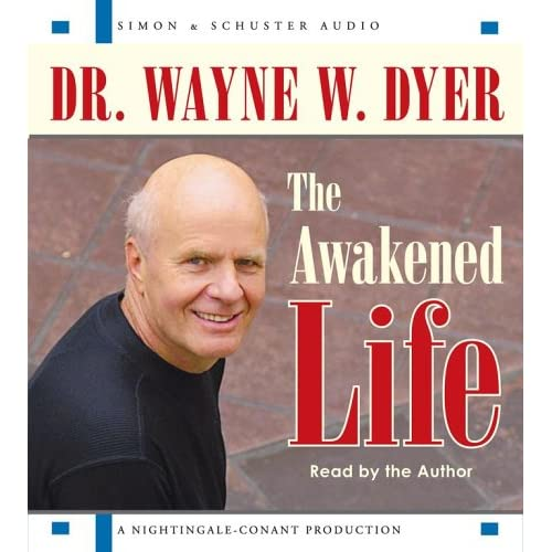 Amazon.com: The Awakened Life (9780743551960): Dr. Wayne W. Dyer