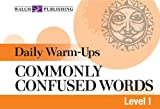Daily Warm-ups For Commonly Confused Words (Daily Warm-Ups English Language Arts Series Ser)