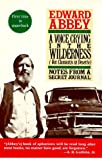 Edward Abbey A Voice Crying in the Wilderness: Notes from a Secret Journal