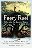 The Faery Reel: Tales From the Twilight Realm (0670059145) by Charles Vess