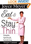 Eat and Stay Thin: Simple, Spiritual,...