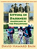 img - for Sitting in Darkness: Americans in the Philippines book / textbook / text book