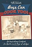 Boys Can Cook Too!: An Inspirational Cookbook for Sports Lovin'  Boys of all Ages