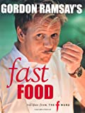 Cover of Gordon Ramsay's Fast Food by Gordon Ramsay 1844007618