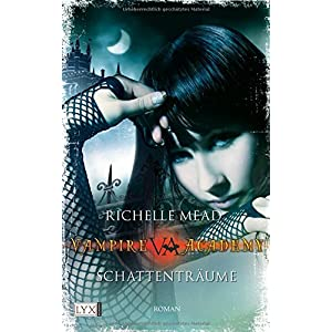 Vampire Academy: Schattenträume