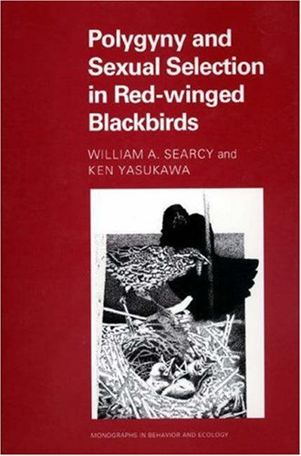 Polygyny and Sexual Selection in Red-Winged Blackbirds: (Princeton Legacy Library)
