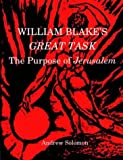 William Blake's Great Task: The Purpose of Jerusalem (0952221128) by Solomon, Andrew