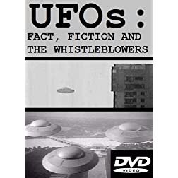 UFOs: Fact, Fiction and The Whistle Blowers