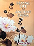 Sexual Life in Ancient China : a Preliminary Survey of Chinese Sex and Society from Ca. 1500 B. C. Till 1644 A. D. / by R. H. Van Gulik ; with a New Introduction and Bibliography by Paul R. Goldin