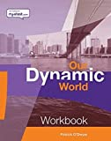img - for Our Dynamic World: Core Workbook Bk. 1 by Patrick E. F. O'Dwyer (2004-04-01) book / textbook / text book