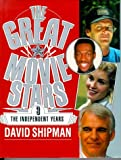 img - for THE GREAT MOVIE STARS: THE INDEPENDENT YEARS V.3: THE INDEPENDENT YEARS VOL 3 book / textbook / text book