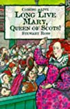 Long Live Mary, Queen of Scots! (Coming Alive) (0237517892) by Ross, Stewart