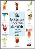 Die leckersten Cocktails de Welt