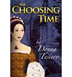 img - for [ THE CHOOSING TIME ] By Tesiero, Donna ( Author) 2013 [ Paperback ] book / textbook / text book