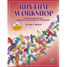 Rhythm Workshop: 575 Reproducible Exercises Designed to Improve Rhythmic Reading Skills