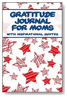 Gratitude Journal For Moms – With Inspirational Quotes. Red and white stars with a blue title give a patriotic feel to the cover of this 5-minute gratitude journal for the busy mom.
