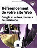 Rfrencement de votre site Web : Google et autres moteurs de recherche