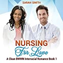 Nursing for Love Audiobook by Sarah Smith Narrated by Ayelet Sror