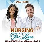Nursing for Love | Sarah Smith