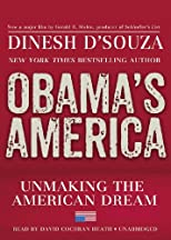 Obama's America: Unmaking the American Dream (Library Edition)