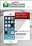 Die.Anleitung für das Apple iPhone - Speziell für Einsteiger und Senioren